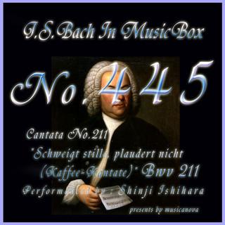 J・S・バッハ:カンタータ第211 おしゃべりはやめて、お静かに(コーヒーカンタータ) BWV211(オルゴール) (J.S.Bach:Schweigt stille, plaudert nicht (Kaffee-Kantate), BWV 211 (Musical Box))