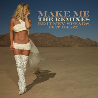 Make Me... (Feat. G - Eazy) (The Remixes)