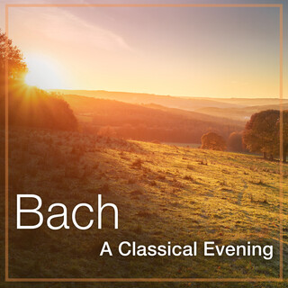 Bach:A Classical Evening