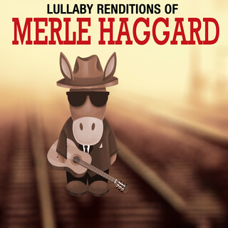 Lullaby Renditions Of Merle Haggard