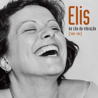 Elis - No Céu Da Vibração (1968 - 1981)