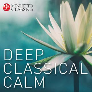 Deep Classical Calm (First Class Meditation & Relaxation)