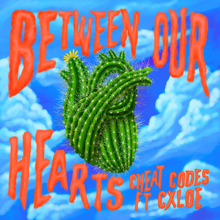 Between Our Hearts (Feat. CXLOE)