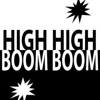 High High Boom Boom
