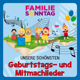 Unsere Schönsten Geburtstags - Und Mitmach - Lieder
