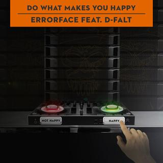 Do What Makes You Happy (Feat. D - Falt)