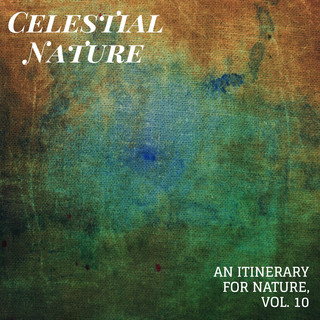 Celestial Nature - An Itinerary For Nature, Vol. 10