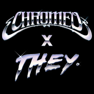 Must've Been (Feat. DRAM) (Chromeo X THEY. Version)