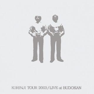 KIRINJI TOUR 2003 / LIVE At BUDOKAN (Live)