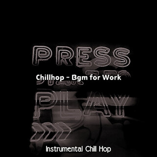 Chillhop - Bgm For Work