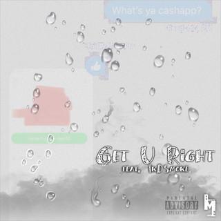 Get U Right (Feat. 1kDSmoke)