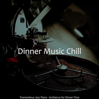 Tremendous Jazz Piano - Ambiance For Dinner Time
