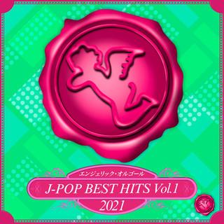 2021 J-POP BEST HITS, Vol.1(オルゴールミュージック) (2021 J-Pop Best Hits, Vol. 1(Music Box))