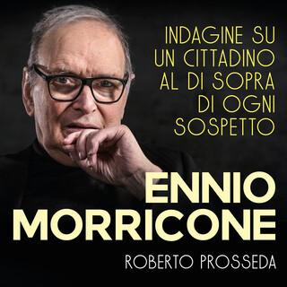 Ennio Morricone:Indagine Su Un Cittadino Al DI Sopra DI Ogni Sospetto