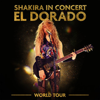 Shakira In Concert:El Dorado World Tour