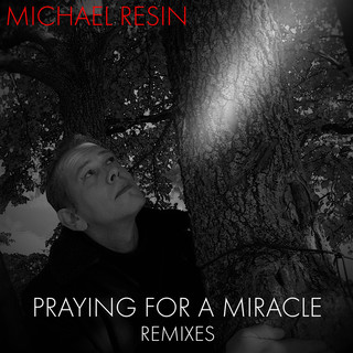 Praying For A Miracle (Remixes)
