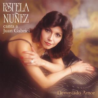 Demasiado Amor Canta A Juan Gabriel