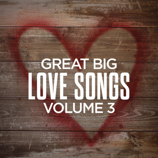 Great Big Love Songs, Volume 3