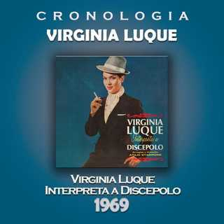 Virginia Luque Cronologia - Virginia Luque Interpreta A Discepolo (1969)