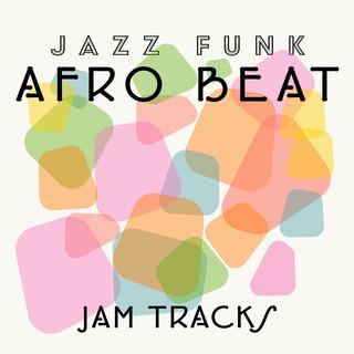 Afro Beat Jazz Funk Jam Tracks