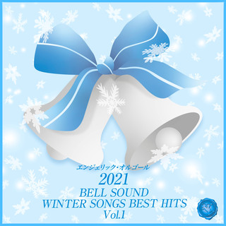 2021 BELL SOUND WINTER SONGS BEST HITS, Vol.1 (2021 Bell Sound Winter Songs Best Hits, Vol. 1)
