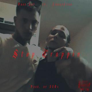 Stop Trappin (Feat. JezzzyJizzz)