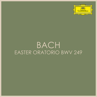 Bach – Easter Oratorio BWV 249