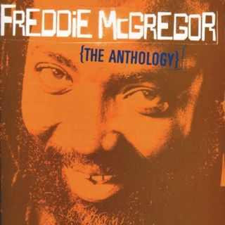 Freddie McGregor:The Anthology