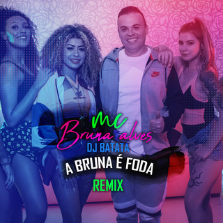 A Bruna É Foda (Remix)