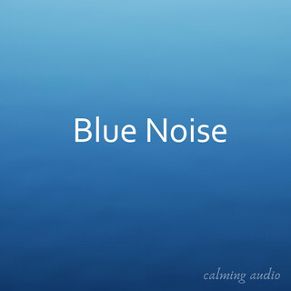 Blue Noise For Sleep, Studying, And Relaxation