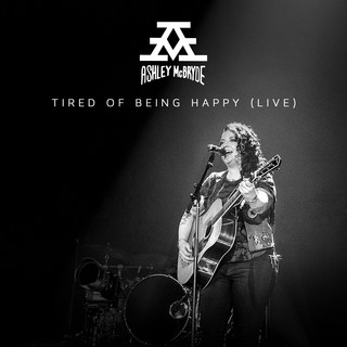 Tired Of Being Happy (Live From Nashville)