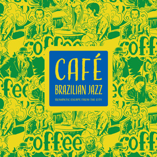 巴西爵士咖啡館:浪漫的城市逃亡 (Café Brazilian Jazz:Romantic Escape from the City)