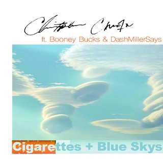 Cigarettes + Blus Skys (Feat. Booney Bucks & DashMillerSays)