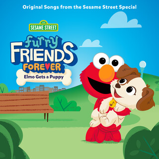 Furry Friends Forever:Elmo Gets A Puppy (Original Songs From The Sesame Street Special)
