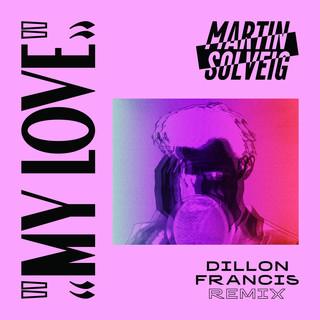 My Love (Dillon Francis Remix)