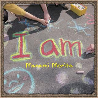 I AM / Manami Morita
