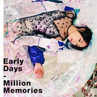 Early Days / Million Memories (アーリーデイズミリオンメモリーズ)