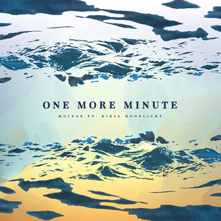 One More Minute (Feat. Kirsa Moonlight)