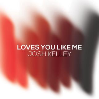 Loves You Like Me