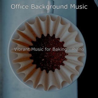 Vibrant Music For Baking - Piano