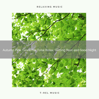 Autumn Pink Tunes For Total Relax, Getting Rest And Good Night
