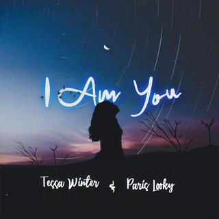I Am You (Feat. Tessa Winter)