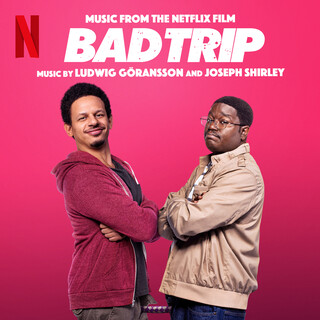 Bad Trip (Music from the Film)