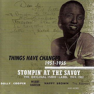 Stompin\' At The Savoy:Things Have Changed, 1951 - 1955