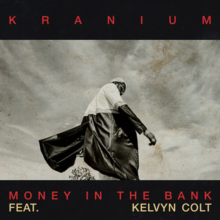 Money In The Bank (Feat. Kelvyn Colt)