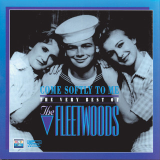 Come Softly To Me:The Very Best Of The Fleetwoods