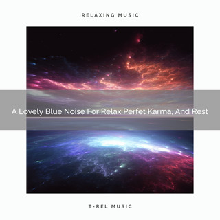 A Lovely Blue Noise For Relax Perfet Karma, And Rest