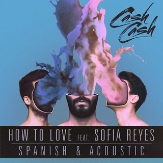 How To Love (feat. Sofia Reyes) -Spanish & Acoustic
