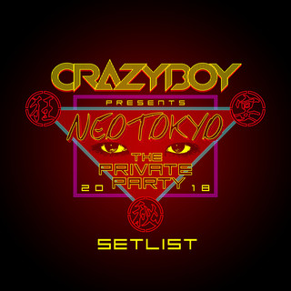 CRAZYBOY presents NEOTOKYO ~THE PRIVATE PARTY 2018~ SETLIST