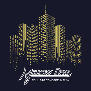 Mellow Days.復古浪漫靈魂樂:深夜篇 (Mellow Days.Soul R&B Concept Album)